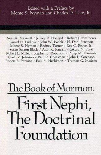 The Book of Mormon: First Nephi, the Doctrinal Foundation