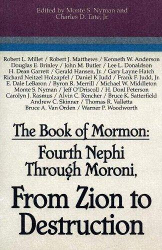 The Book of Mormon: Fourth Nephi Through Moroni, From Zion to Destruction