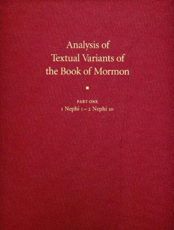 Analysis of Textual Variants of the Book of Mormon Part One: 1 Nephi 1 – 2 Nephi 10