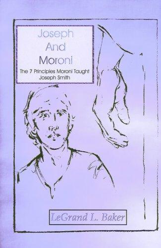 Book cover of Joseph and Moroni: The 7 Principles Moroni Taught Joseph Smith