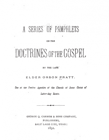 Orson Pratt's Works: A Series of Pamphlets on the Doctrines of the Gospel