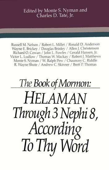 The Book of Mormon: Helaman Through 3 Nephi 8, According to Thy Word