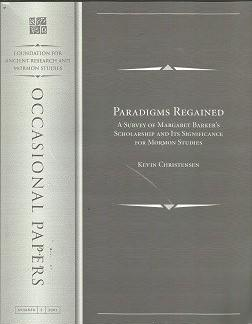 Paradigms Regained: A Survey of Margaret Barker's Scholarship and Its Significance for Mormon Studies