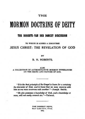 The Mormon Doctrine of Deity: The Roberts-Van Der Donckt Discussion