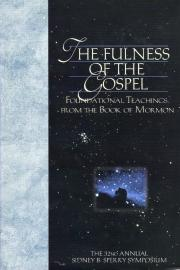 The Fulness of the Gospel: Foundational Teachings from the Book of Mormon