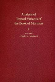 Analysis of Textual Variants of the Book of Mormon Part Two: 2 Nephi 11 – Mosiah 16