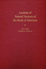 Analysis of Textual Variants of the Book of Mormon Part Three: Mosiah 17 – Alma 20
