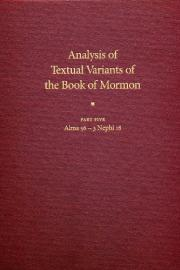 Analysis of Textual Variants of the Book of Mormon Part Five: Alma 56 – 3 Nephi 18