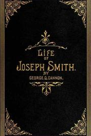 Life of Joseph Smith the Prophet