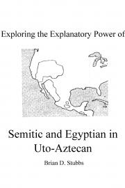 Exploring the Explanatory Power of Semitic and Egyptian in Uto-Aztecan