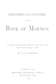 Questions and Answers on the Book of Mormon: Designed and Prepared Especially for the Use of the Sunday Schools in Zion