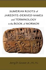 Sumerian Roots of Jaredite-Derived Names and Terminology in the Book of Mormon